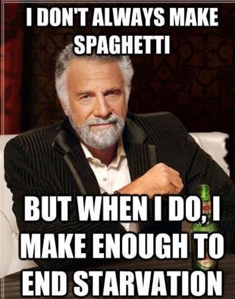 i dont always meme spaghetti