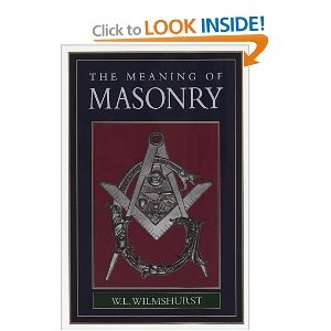 The Meaning of Masonry- W. L. Wilmhurst: Worth Reading, Books Worth, Summer Reading