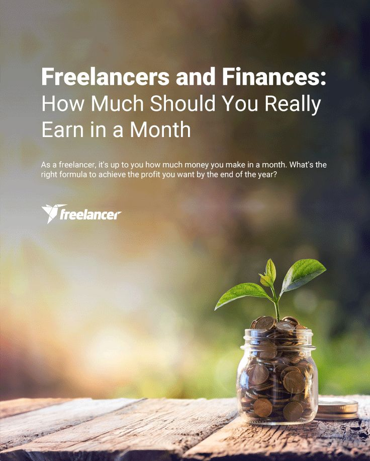 Freelancers and Finances: How Much Should You Really Earn in a Month
