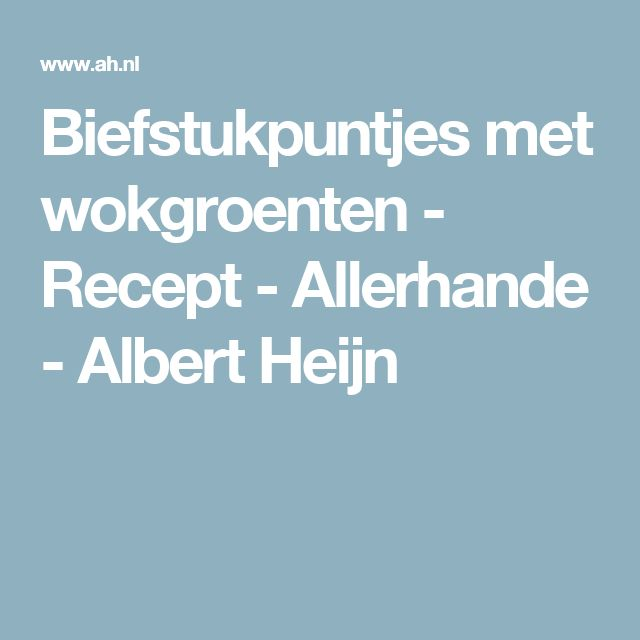 Biefstukpuntjes met wokgroenten - Recept - Allerhande - Albert Heijn