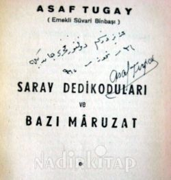 Saray Dedikoduları ve Bazı Maruzat (Yazarından imzalı,ithaflı) - Asaf Tugay   Nadir Kitap