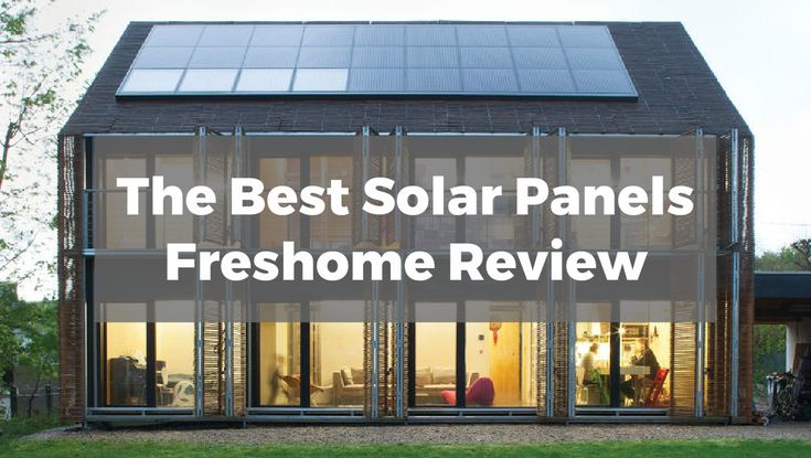 The Best Solar Panels: Power Your Home With Freshome's Top Pick | Freshome | Bloglovin'