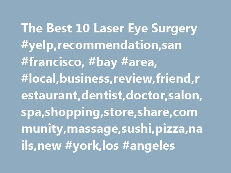 The Best 10 Laser Eye Surgery #yelp,recommendation,san #francisco, #bay #area, #local,business,review,friend,restaurant,dentist,doctor,salon,spa,shopping,store,share,community,massage,sushi,pizza,nails,new #york,los #angeles http://arkansas.remmont.com/the-best-10-laser-eye-surgery-yelprecommendationsan-francisco-bay-area-localbusinessreviewfriendrestaurantdentistdoctorsalonspashoppingstoresharecommunitymassagesushipizzanail/  # The Best 10 Laser Eye Surgery/Lasik in Mississauga, ON…
