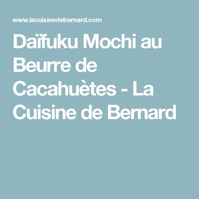 Daïfuku Mochi au Beurre de Cacahuètes         -          La Cuisine de Bernard