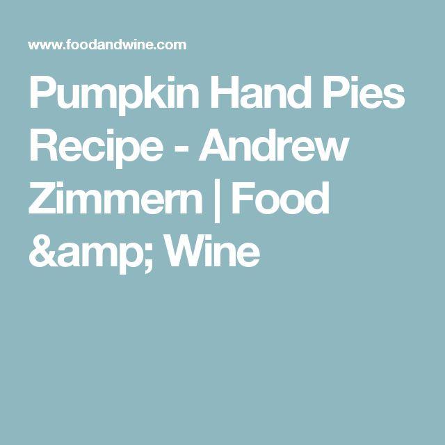 Pumpkin Hand Pies Recipe  - Andrew Zimmern | Food & Wine