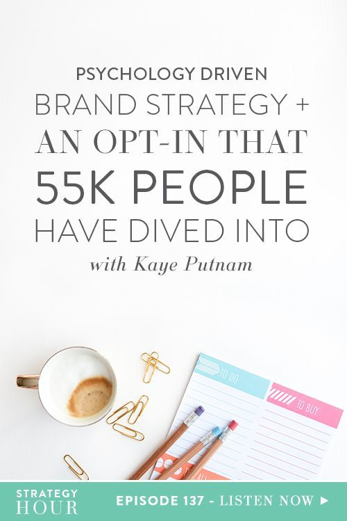 Today on the podcast we have Kaye Putnam. Kaye is is a psychology-driven brand strategist for entrepreneurs. Through work with over a 100 clients, from Fortune 50's to entrepreneurs, she developed the In Demand Brand method. She has had some crazy success though with her famous opt-in. 55,000 people have taken her psychology quiz all about branding and y'all need to take it too.  |  The Strategy Hour  |  Think Creative Collective