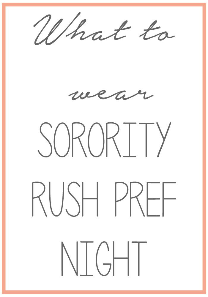 What to Wear - Sorority Rush Preference Night