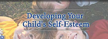 Developing Your Child's Self-Esteem