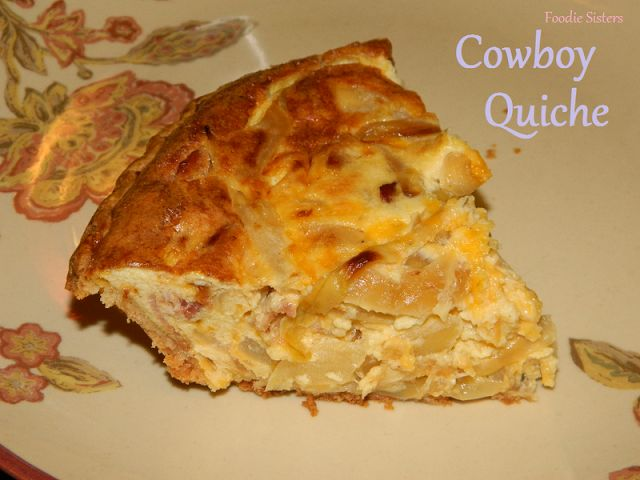 Foodie Sisters: Cowboy Quiche with bacon cheddar and onions