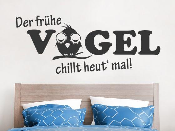 Wandtattoo Der frühe Vogel chillt heut' mal als coole und lustige Wanddekoration im Schlafzimmer.