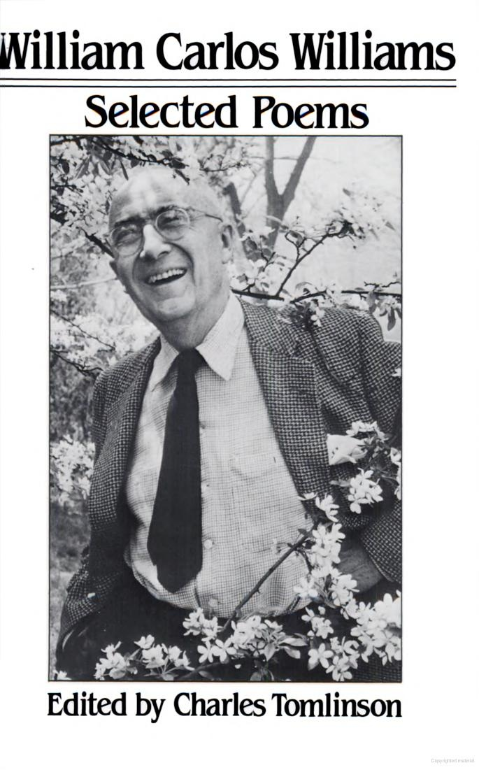 the life and poetry of william carlos So much depends upon a red wheel barrow glazed with rain water beside the white chickens in the 80 years of his life, renowned modernist poet william carlos.