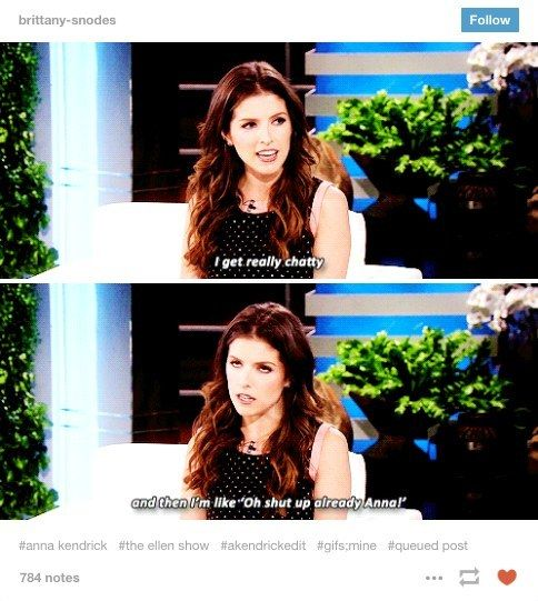 13. When she related to your insecurities all too well. | Community Post: 16 Times Anna Kendrick Said What We Were All Secretly Thinking