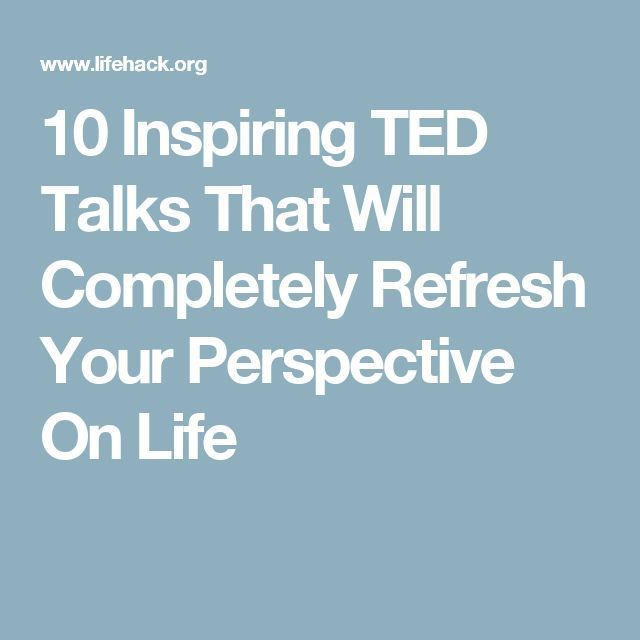 Some of the most inspiring TED Talks that will greatly motivate you and positively change your perspective on life.