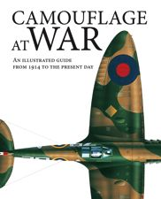 CAMOUFLAGE AT WAR by Martin J Dougherty| Amber Books Ltd, 224pp. A history of the use of camouflage in war from 1914 to the present day, including tanks, aircraft, ships and uniforms.
