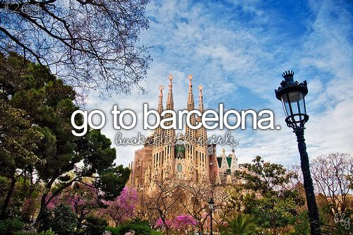 Take my God daughter to Barcelona..she's wanted to go since the cheetah girls movie