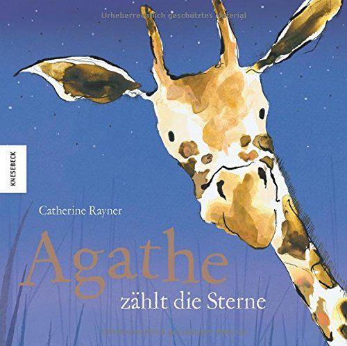 Agathe zählt die Sterne: Amazon.de: Catherine Rayner, Tatjana Kröll: Bücher
