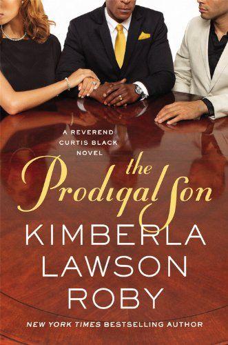 The Prodigal Son (A Reverend Curtis Black Novel) by Kimberla Lawson Roby,http://www.amazon.com/dp/1455526134/ref=cm_sw_r_pi_dp_jKbZsb0XP4DE3GF9