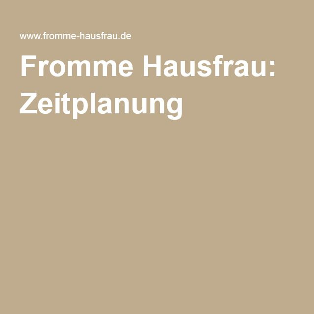 Fromme Hausfrau: Zeitplanung