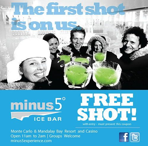 Coupon good for a free shot with entry at Minus 5 Ice Bar Las Vegas, NV