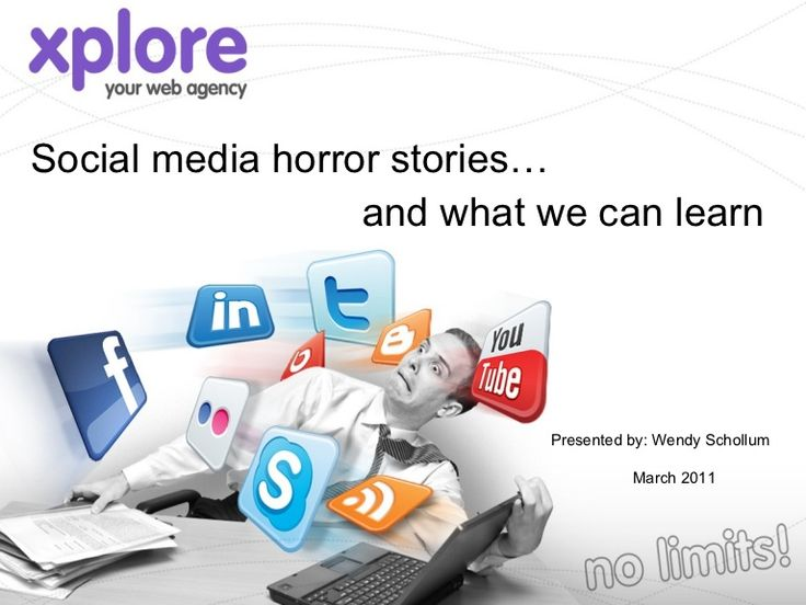 Social media horror stories... and what we can learn. By www.xplore.net