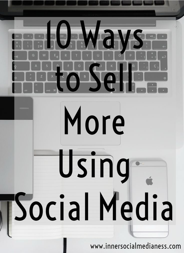 10 Ways to Sell More Using Social Media - how do you find more of your customers to connect with you? There's a lot advice out there so I compiled them all together to give you the 10 ways to help you sell more using social media.  via @penneyfox