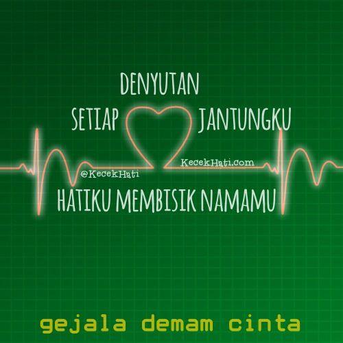 Kata bergambar. Setiap denyutan jantungku, hatiku membisik namamu.