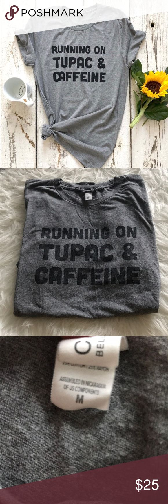 ☕️ Running on Tupac and Caffeine ☕️ SZ M Running on Tupac and caffeine T-Shirt SZ M   So comfy! 50% Polyester 25% Cotton 25% Rayon    Gently used by no signs of wear   From Saturday Morning Pancakes   Items will arrive as described ✔️ Items will ship next business day 💌📪 Make me an offer 🗣🙋🏼   Check out other listings in my closet and bundle for the best price 🎯 Saturday Morning Pancakes Tops Tees - Short Sleeve