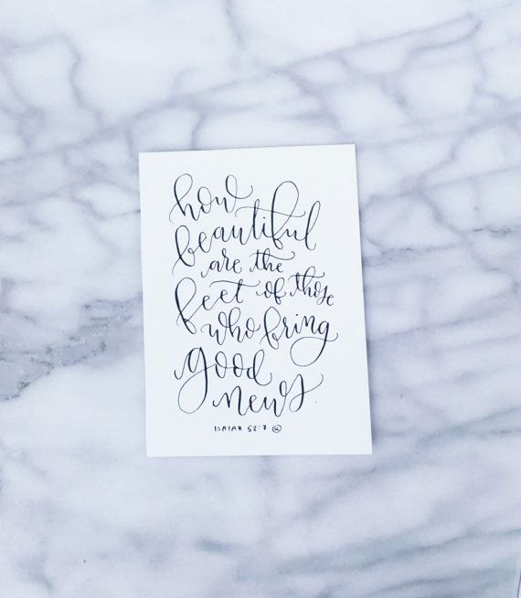 "Calligraphy Verse 5x7 Quote, ""How beautiful are the feet of those who bring good news"" Isaiah 52:7, Original Hand Lettering, Verse Quote"