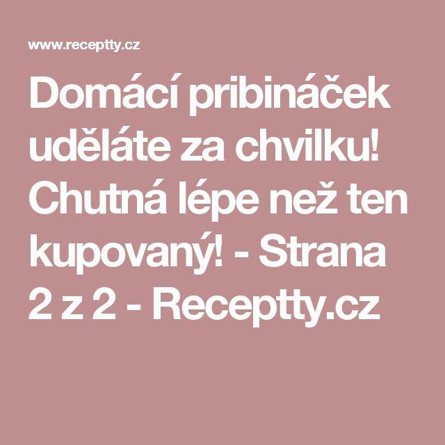 Domácí pribináček uděláte za chvilku! Chutná lépe než ten kupovaný! - Strana 2 z 2 - Receptty.cz