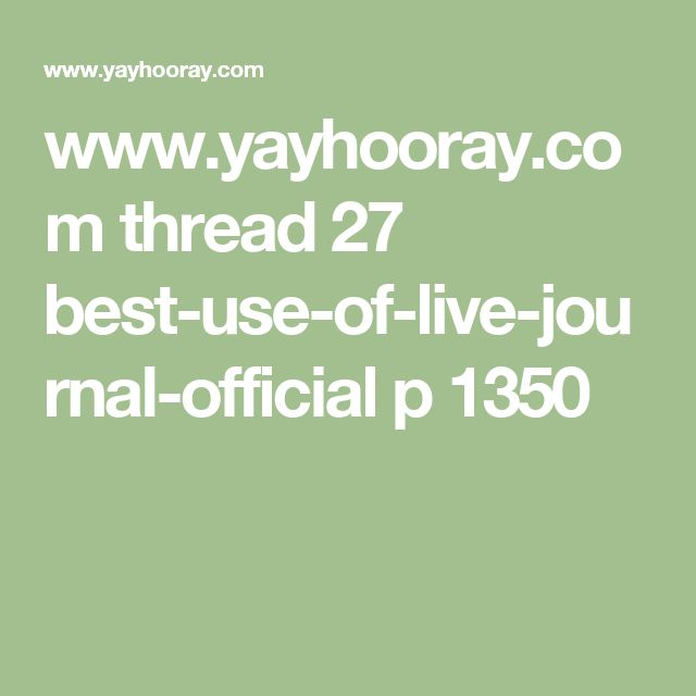 www.yayhooray.com thread 27 best-use-of-live-journal-official p 1350