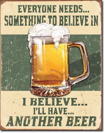 Believe in Something Tin Sign - Sam's Man Cave