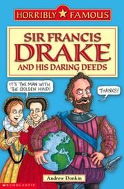 Cover of: Sir Francis Drake and His Daring Deeds (Horribly Famous) by Andrew Donkin