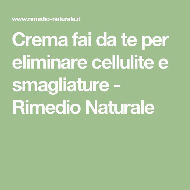 Crema fai da te per eliminare cellulite e smagliature - Rimedio Naturale