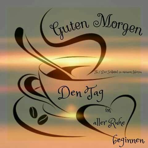Guten Morgen Spruche Spruche Good Morning Good Day Und Good Night