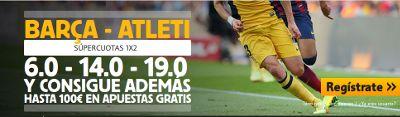 Betfair promocion: Súper cuotas para el Barcelona vs Atletico Liga bbva y 100 euros bienvenida 11 enero