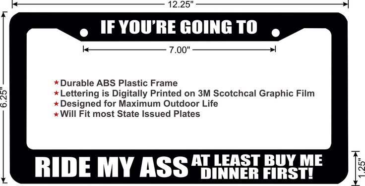 If You're going to Ride My Ass.. funny license plate frame by ZombiePlates on Etsy https://www.etsy.com/listing/200523647/if-youre-going-to-ride-my-ass-funny