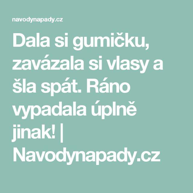 Dala si gumičku, zavázala si vlasy a šla spát. Ráno vypadala úplně jinak! | Navodynapady.cz