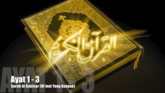 Al Quran Surah Al Kautsar Lengkap Teks Arabic, Bacaan dan Terjemahan serta Video