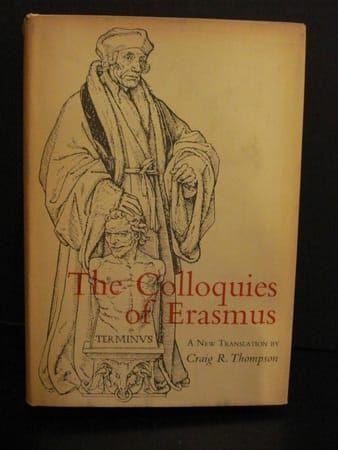 'The Colloquies of Erasmus' by Craig R. Thompson (Translator), Desiderius Erasmus (Author)  #Great #Books #World #Classics #Books #Western #Canon #Religion #Catholic #Church #Christianity