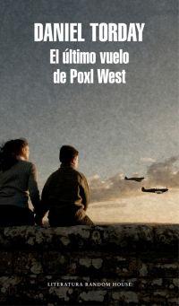 El último vuelo de Poxl West - Daniel Torday - Enlace al catálogo: http://benasque.aragob.es/cgi-bin/abnetop?ACC=DOSEARCH&xsqf99=783177