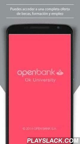 Ok University  Android App - playslack.com ,  Descarga la app Ok University, desde la que puedes encontrar rápida y fácilmente becas, cursos y ofertas de empleo. Encuentra con el buscador la opción que mejor se adapta a lo que tú necesitas.CARACTERÍSTISCAS• Becas vigentes y programas de becas de Santander Universidades. Becas de entidades estatales y privadas.  Solicita tu beca, podrás realizar prácticas en empresas o conseguir ayudas de financiación para tus  estudios.• Ofertas de empleo…