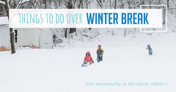 Fun things to do over winter break and a 'Winter Break Bucket List' free printable for the kids to enjoy a fantastic winter break!