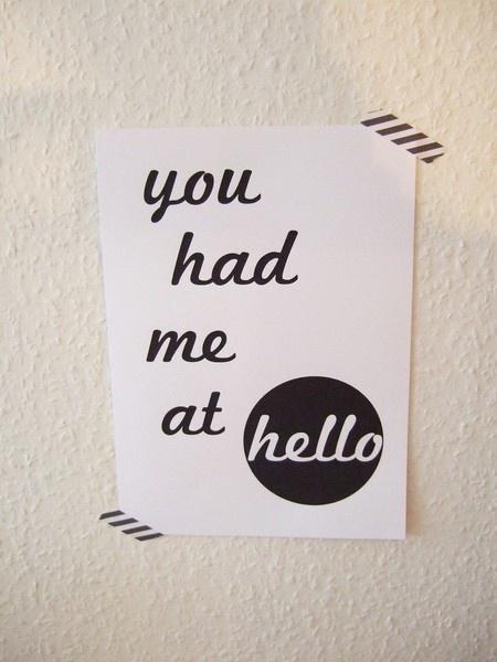 ♥you had me at hello♥    -liebevoll gestalteter Print  -gedruckt auf hochwertigem,säurefreiem 170g Papier in weiß    Der Print kommt hübsch & siche...