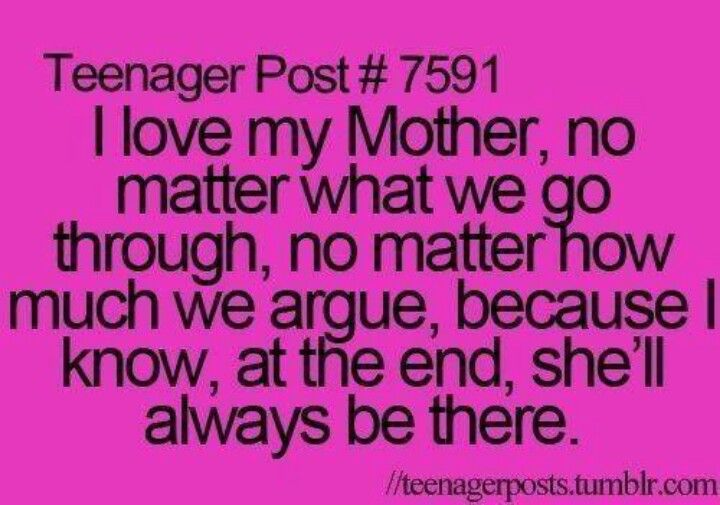 Yes she has even after being a teen ager love u mom<3