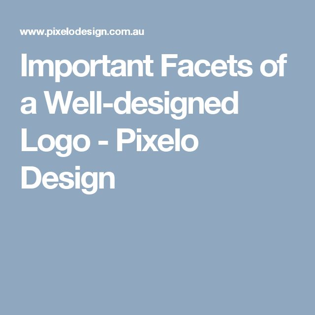 Important Facets of a Well-designed Logo - Pixelo Design