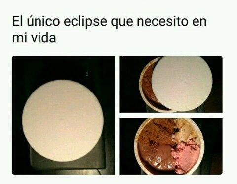 El helado...... el unico eclipse que nesesito