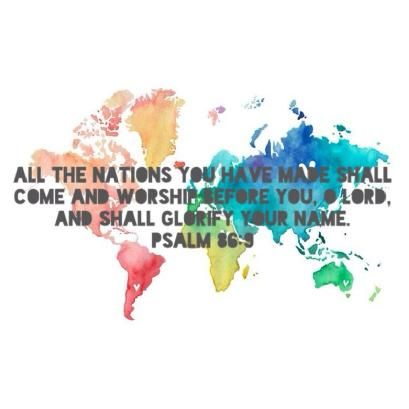 Daily Praise for 11-10-15 -- All nations whom You have made shall come and worship before You, O Lord, and they shall glorify Your name ... Psalm 86:9 -- Welcome! | LinkedIn