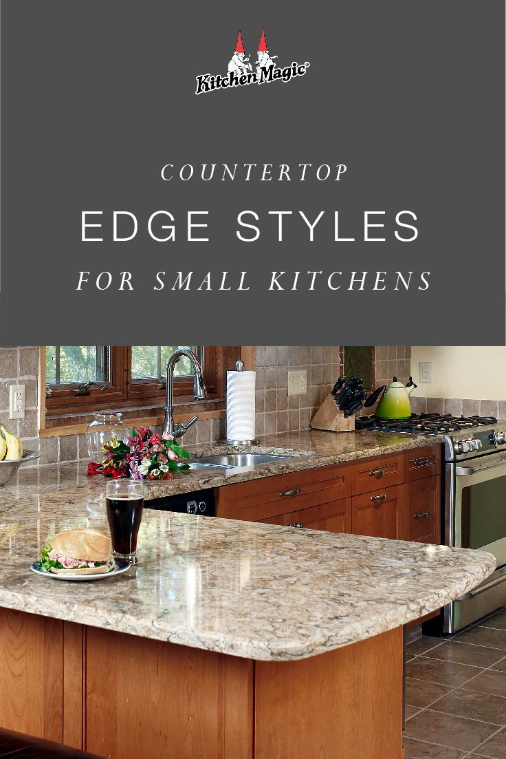 3 Countertop Edge Styles That Work Best In Small Kitchens Small