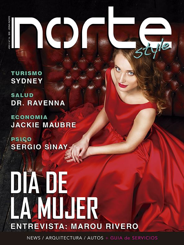 Revista Norte Style - Nº 16 Entrevista a Marou Rivero - Salud por Dr. Ravenna - Economia por Jackie Mabré - Sergio Sinay - Turismo - Arquitectura - Autos - Gourmet