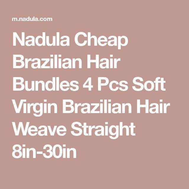 Nadula Cheap Brazilian Hair Bundles 4 Pcs Soft Virgin Brazilian Hair Weave Straight 8in-30in
